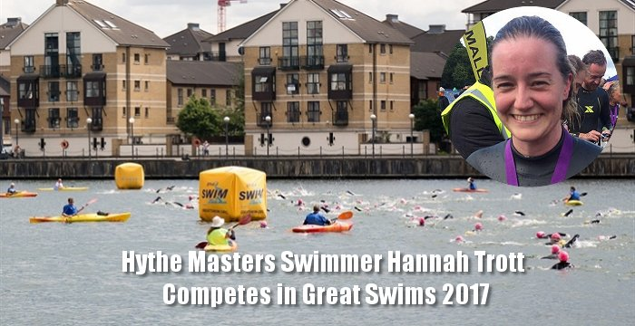 Hythe Masters Swimmer Hannah Trott – Competes in Great Swims 2017