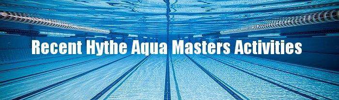 Recent Hythe Aqua Masters Activities